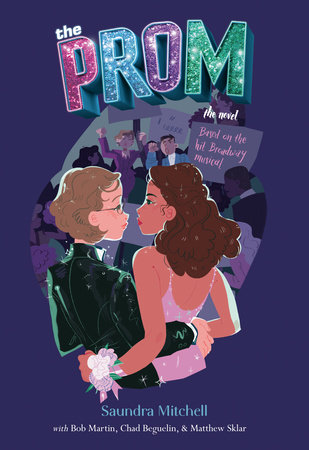 The Prom by Saundra Mitchell, Bob Martin, Chad Beguelin and Matthew Sklar