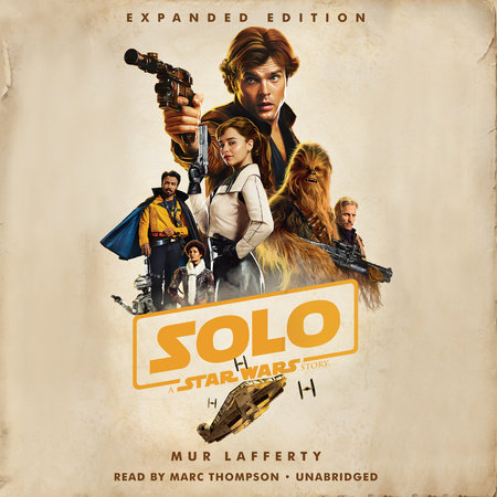 Solo: A Star Wars Story by Mur Lafferty