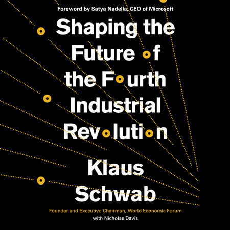 Shaping the Future of the Fourth Industrial Revolution by Klaus Schwab