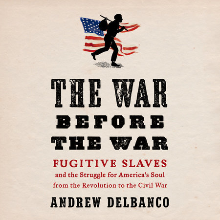The War Before the War by Andrew Delbanco