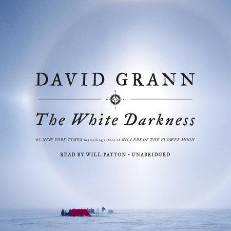 The White Darkness by David Grann