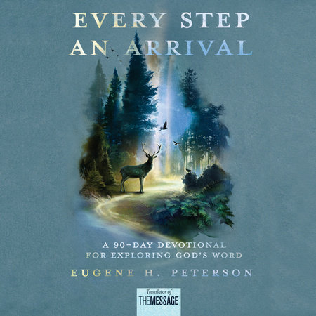 Every Step an Arrival by Eugene H. Peterson