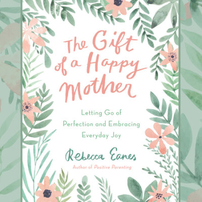 The Gift of a Happy Mother cover