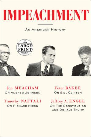 Impeachment by Jon Meacham, Timothy Naftali, Peter Baker and Jeffrey A. Engel