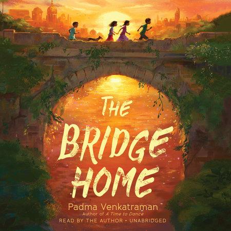 The Bridge Home by Padma Venkatraman