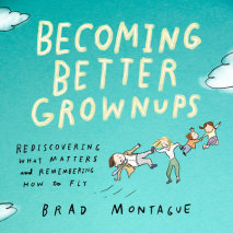 Becoming Better Grownups
