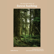 The Healing Magic of Forest Bathing Cover