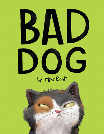 Bad Dog by Mike Boldt