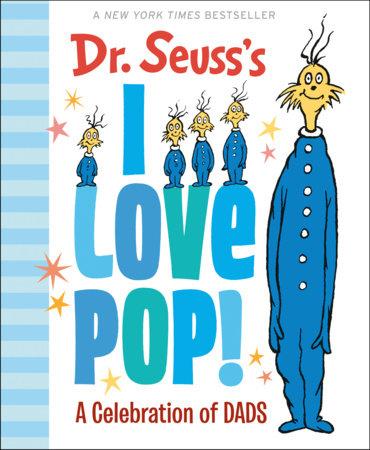 Dr. Seuss's I Love Pop! by Dr. Seuss