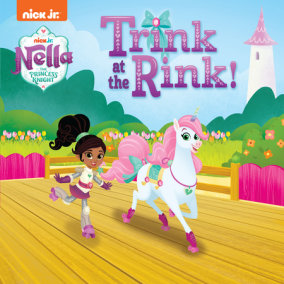 Trink at the Rink! (Nella the Princess Knight)