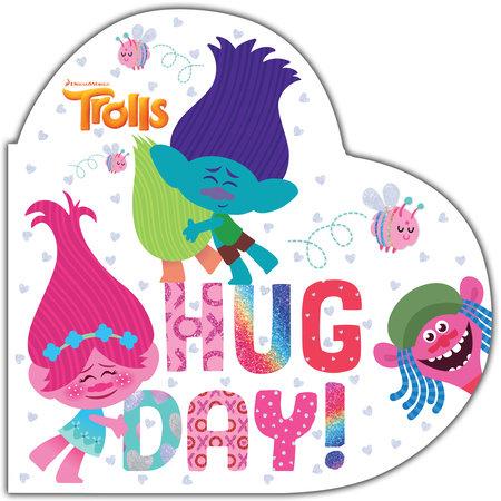 Hug Day! (DreamWorks Trolls) by Mary Man-Kong