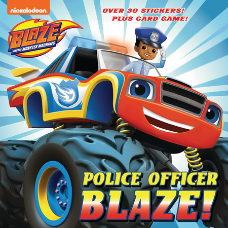 Police Officer Blaze! (Blaze and the Monster Machines) by Mary Tillworth
