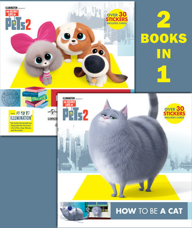 How to Be a Cat/How to Be a Dog (The Secret Life of Pets 2)