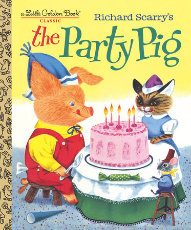 Richard Scarry's The Party Pig by Kathryn Jackson and Byron Jackson