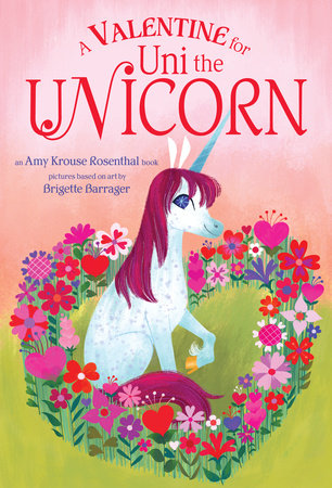 A Valentine for Uni the Unicorn by Amy Krouse Rosenthal