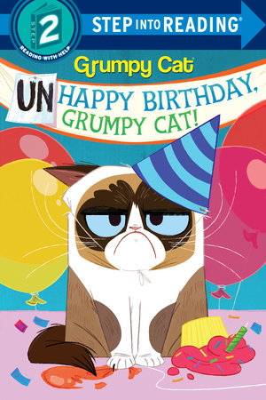 Unhappy Birthday, Grumpy Cat! (Grumpy Cat) by Frank Berrios