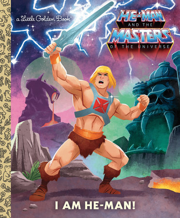 I Am He-Man! (He-Man) by Frank Berrios