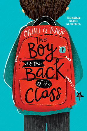 The Boy at the Back of the Class by Onjali Q. Raúf: 9781984850812 |  PenguinRandomHouse.com: Books