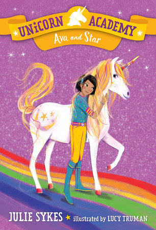 Unicorn Academy #3: Ava and Star by Julie Sykes