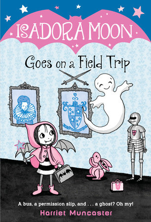 Isadora Moon Goes on a Field Trip by Harriet Muncaster