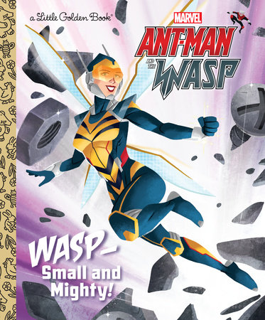 Wasp: Small and Mighty! (Marvel Ant-Man and Wasp) by John Sazaklis; illustrated by Shane Clester