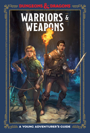 Warriors and Weapons: A Young Adventurers Guide Dungeons and Dragons -  Publishers Group UK