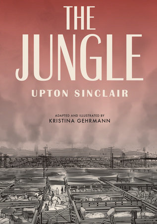 The Jungle (Graphic Novel) by Upton Sinclair