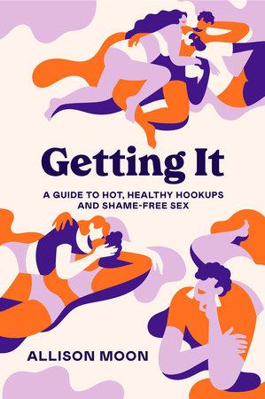 Getting It by Allison Moon: 9781984857156 | PenguinRandomHouse.com: Books