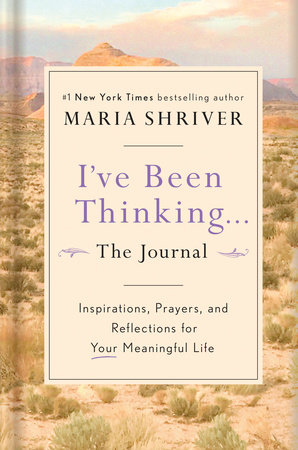 I've Been Thinking . . . The Journal by Maria Shriver