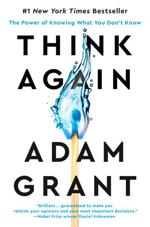 Think Again by Adam Grant: 9781984878106   PenguinRandomHouse.com: Books