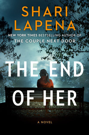 The End of Her by Shari Lapena: 9781984880512 | PenguinRandomHouse ...