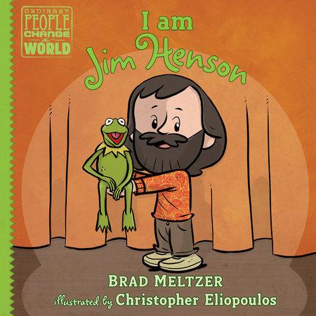 I am Jim Henson by Brad Meltzer