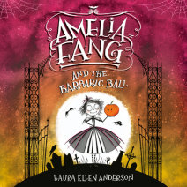 Amelia Fang and the Barbaric Ball Cover