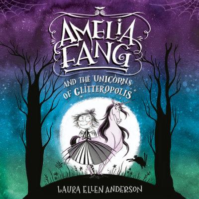 Amelia Fang and the Unicorns of Glitteropolis cover