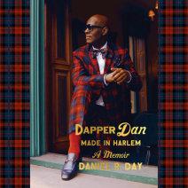 Dapper Dan: Made in Harlem Cover