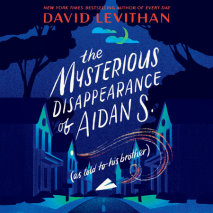 The Mysterious Disappearance of Aidan S. (as told to his brother) Cover