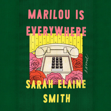 Marilou Is Everywhere by Sarah Smith