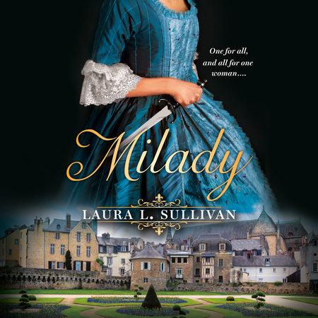 Milady by Laura L. Sullivan