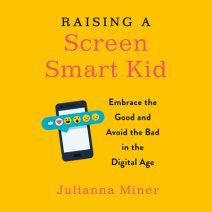 Raising a Screen-Smart Kid Cover