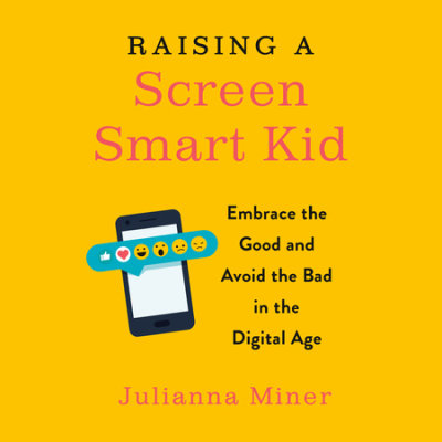 Raising a Screen-Smart Kid cover