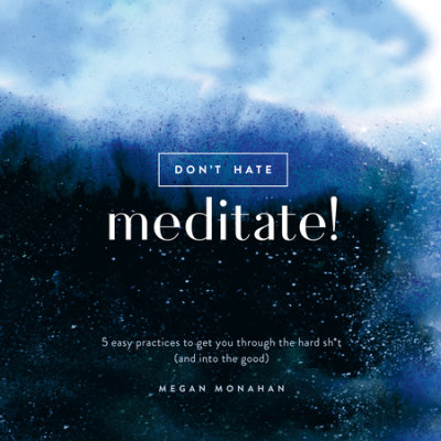 Don't Hate, Meditate! cover