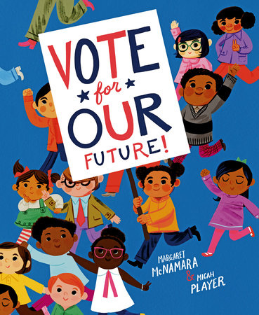 Vote for Our Future! by Margaret McNamara