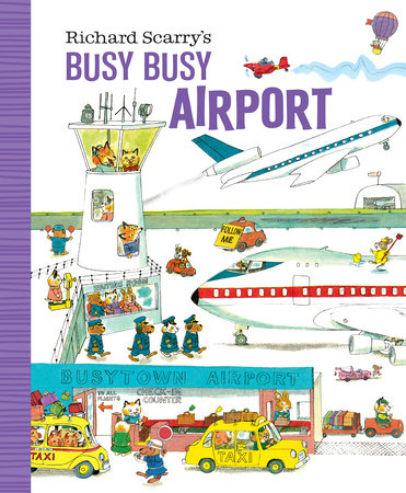 Richard Scarry's Busy Busy Airport by Richard Scarry