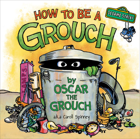 How to Be a Grouch (Sesame Street) by Caroll Spinney