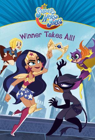 Winner Takes All Dc Super Hero Girls By Erica David