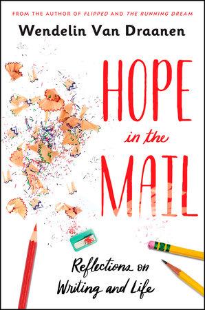 Hope in the Mail by Wendelin Van Draanen