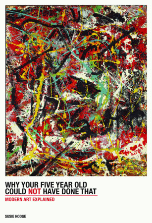 Why Your Five-Year-Old Could Not Have Done That by Susie Hodge