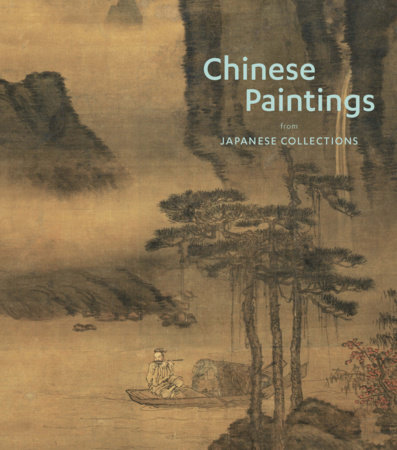 Chinese Paintings from Japanese Collections by Stephen Little