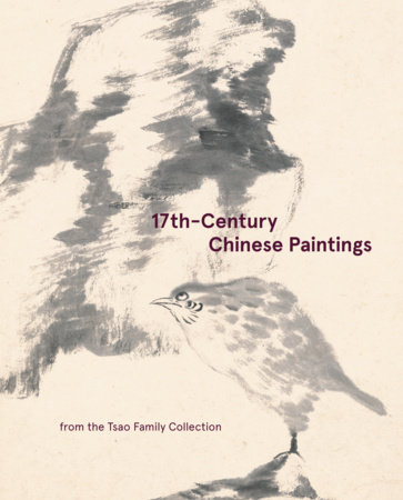 17th-Century Chinese Paintings From the Tsao Family Collection by Stephen Little and Wan Kong
