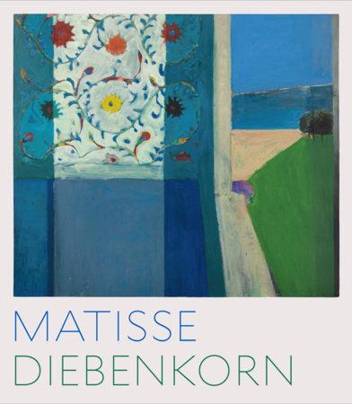 Matisse/Diebenkorn by